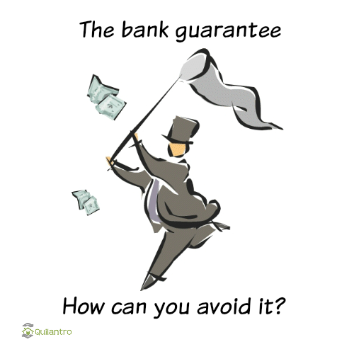 The bank guarantee, how can you avoid it?